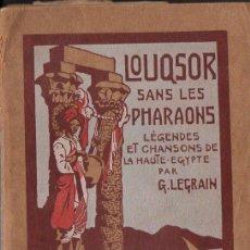 Libros antiguos: LEGRAIN : LOUQSOR SANS LES PHARAONS (VROMANT, 1914) EGIPTO - MUY ILUSTRADO - EN FRANCÉS. Lote 92798710