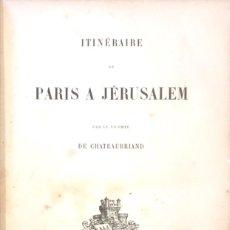 Libros antiguos: ITINÉRAIRE DE PARIS A JÉRUSALEM. CHATEAUBRIAND.. Lote 93555595