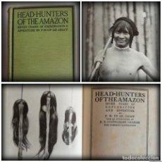 Libros antiguos: HEAD-HUNTERS OF THE AMAZON - CAZADORES DE CABEZAS DEL AMAZONAS (1923, PRIMERA EDICIÓN). Lote 93932020