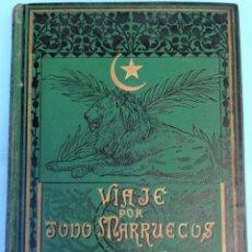 Libros antiguos: LIBRO,VIAJE POR TODO MARRUECOS, SIGLO XIX 1897,DESCRIPCION DEL PAIS,MUY ILUSTRADO,ESCLAVOS,ARMAS,. Lote 94356058