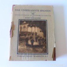Libros antiguos: LIBRO DEL 1925: DAS UNBEKANNTE SPANIEN. GRAN CANTIDAD DE FOTOS EN EL INTERIOR. ESTADO MUY BUENO. Lote 94589291