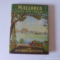 Libros antiguos: LIBRO DEL 1941: MALLORCA INSEL DER TRÄUME. ESTADO MUY BUENO. Lote 94592067