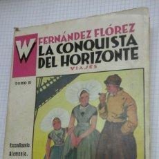 Libros antiguos: LA CONQUISTA DEL HORIZONTE.W.FERNANDEZ FLOREZ.VIAJES.TOMO II. Lote 95067866