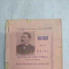 Libros antiguos: HISTORIA DE LA M. N. Y M. L. CIUDAD DE VERA (ALMERIA) DESDE SU FUNDACIÓN A NUESTROS DÍAS (1908). Lote 97676722