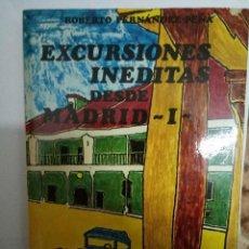 Libros antiguos: EXCURSIONES INÉDITAS DESDE MADRID I - 1985 - ROBERTO FERNÁNDEZ PEÑA. Lote 95241291