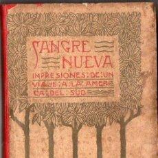 Libros antiguos: FEDERICO RAHOLA : SANGRE NUEVA - VIAJE A LA AMÉRICA DEL SUD (1905). Lote 95620771