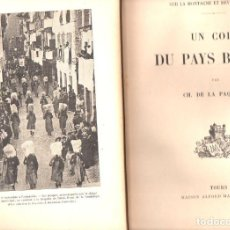 Libros antiguos: PAQUERIE : UN COIN DU PAIS BASQUE (TOURS, 1927) PAÍS VASCO - MUY ILUSTRADO. Lote 96163227