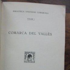 Libros antiguos: COMARCA DEL VALLÈS. [BIBLIOTECA D'ESTUDIS COMARCALS.] VOL I. 1930.. Lote 96754751