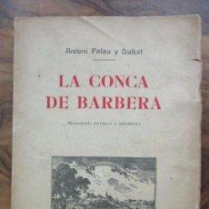 Libros antiguos: LA CONCA DE BARBERÁ. MONOGRAFÍA HISTÓRICA Y DESCRIPTIVA. PALAU Y DULCET, ANTONI. 1912.. Lote 115591635