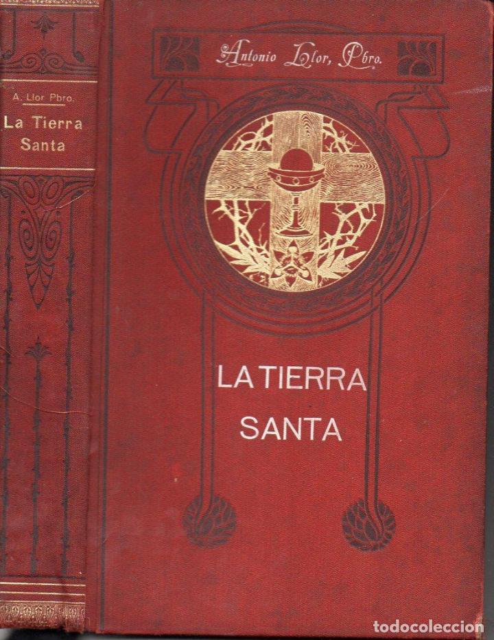 ANTONIO LLOR : LA TIERRA SANTA (RIBAS, 1896) (Libros Antiguos, Raros y Curiosos - Geografía y Viajes)