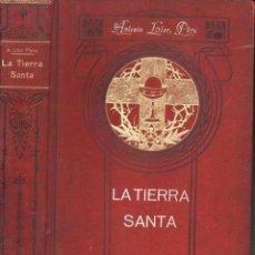 Libros antiguos: ANTONIO LLOR : LA TIERRA SANTA (RIBAS, 1896). Lote 97503323