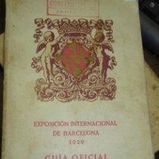 Libros antiguos: EXPOSICION DE BARCELONA DE 1929 GUIA OFICIAL. MUCHA PUBLICIDAD Y PLANOS. Lote 97642555