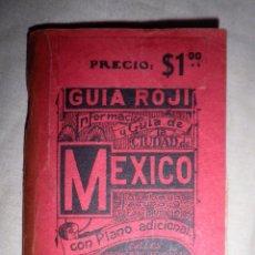 Livres anciens: GUIA ROJI DE LA CIUDAD DE MEXICO - AÑO 1928 - PRIMERA EDITADA ORIGINAL.. Lote 97947567