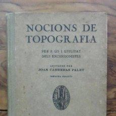 Libros antiguos: NOCIONS DE TOPOGRAFIA PER A ÚS I UTILITAT DELS EXCURSIONISTES. JOAN CARRERAS PALET. 1927.. Lote 98544703