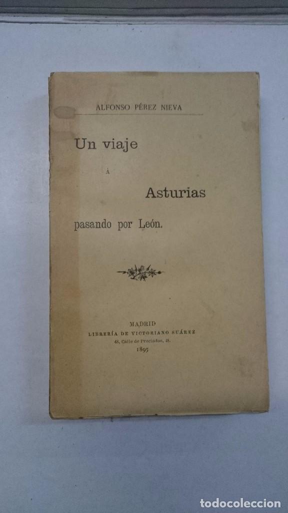 ALFONSO PÉREZ NIEVA: UN VIAJE POR ASTURIAS PASANDO POR LEÓN (1895) (Libros Antiguos, Raros y Curiosos - Geografía y Viajes)