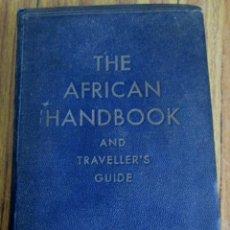 Libros antiguos: THE AFRICAN HANDOOK - AND TRAVELLER´S GUIE - LONDON 1932 - CON 6 MAPAS DESPEGABLES. Lote 100739343