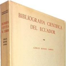Libros antiguos: BIBLIOGRAFÍA CIENTÍFICA DEL ECUADOR. (GEOGRAFÍA, GEOLOGÍA, BOTÁNICA Y ZOOLOGÍA, ANTROPOLOGÍA, ETNOGR. Lote 101006491
