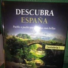 Libros antiguos: DESCUBRA ESPAÑA. PUEBLO A PUEBLO POR LAS RUTAS MAS BELLAS. CANTABRIA. Lote 101328419