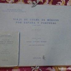 Libros antiguos: SANCHEZ RIVERO: VIAJE DE COSME DE MEDICIS POR ESPAÑA Y PORTUGAL (1668-1669).2 TOMOS TEXTO Y LAMINAS.. Lote 101605803