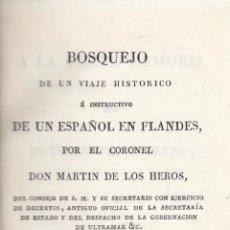 Libros antiguos: CORONEL MARTÍN DE LOS HEROS. BOSQUEJO DE UN VIAJE DE UN ESPAÑOL EN FLANDES. MADRID, 1835.. Lote 101924531
