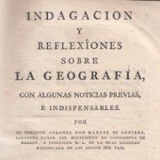 Libros antiguos: MANUEL DE AGUIRRE. INDAGACIÓN Y REFLEXIONES SOBRE LA GEOGRAFÍA. MADRID, 1782.. Lote 102012519