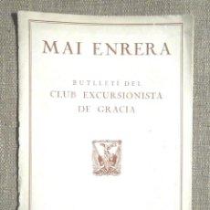 Libros antiguos: MAI ENRERA MARÇ 1937 BUTLETÍ CLUB EXCURSIONISTA DE GRÀCIA EXCURSIONISME SOLTERRA, REFRANYER VALENCIÀ. Lote 253588300