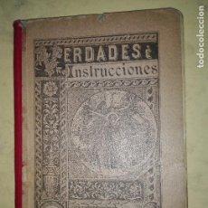 Libros antiguos: VERDADES E INSTRUCCIONES - PP. ESCOLAPÍOS - AÑO 1893. Lote 103782779