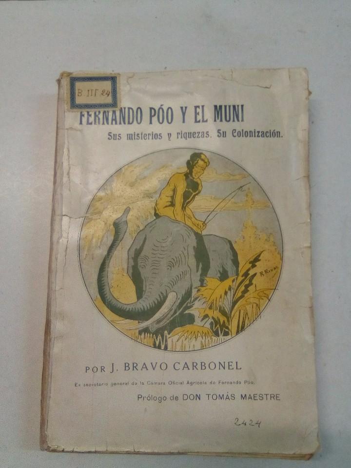 J. BRAVO CARBONEL: FERNANDO PÓO Y EL MUNI (1917) (Libros Antiguos, Raros y Curiosos - Geografía y Viajes)