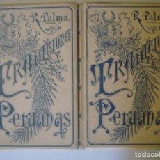 Libros antiguos: LIBRERIA GHOTICA. R.PALMA. TRADICIONES PERUANAS. 1893. DOS TOMOS. MONTANER Y SIMON. GRABADOS.. Lote 104055583
