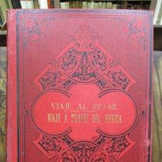 Libros antiguos: VIAJE AL BRASIL.1892. VIAJE A TRAVÉS DEL ÁFRICA. 1890. 2 OBRAS EN 1 VOL.. Lote 104182883