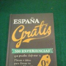Libros antiguos: ESPAÑA GRATIS 500 EXPERIENCIAS QUE PUEDES DISFRUTAR A 0 €. Lote 104191467