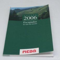 Libros antiguos: AGENDA 2006 ESCAPADAS LAS RUTAS MÁS NATURALES. Lote 104239591