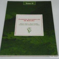 Libros antiguos: PARQUES NACIONALES DE ESPAÑA TOMO 2 DOÑANA, ORDESA, MONTE PERDIDO, TIMANFAYA, ISLAS ATLANTICAS. Lote 104239831