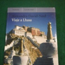 Libros antiguos: VIAJE A LHASA - ALEXANDRA DAVID-NÉEL. Lote 104298447