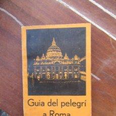 Libros antiguos: LIBRO GUÍA DEL PELEGRÍ A ROMA 1933 TARRAGONA ESCRITO EN CATALAN L-16616. Lote 104593231