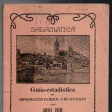 Libros antiguos: SALAMANCA, GUÍA ESTADÍSTICA DE INFORMACIÓN GENERAL Y DE SOCIEDAD, GUEDEA POZAR, 1914. Lote 105073187