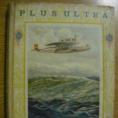 Libros antiguos: PLUS ULTRA. RELACIÓN DEL GLORIOSO VUELO DEL COMANDANTE FRANCO Y DE SUS COMPAÑEROS (PÉREZ DE URBEL). Lote 106953779