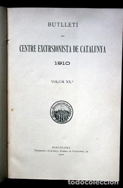 Libros antiguos: BUTLLETI DEL CENTRE EXCURSIONISTA DE CATALUNYA - 1910 - VOLUM XX , NÚMEROS 168 a 191 - Foto 6 - 107202615