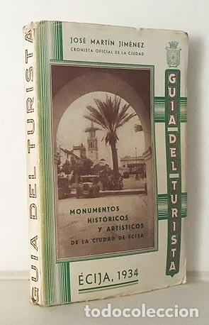 Libros antiguos: Écija, 1934. Monumentos Históricos y Artísticos de la Ciudad de Écija. Guía. (Autógrafo del autor - Foto 4 - 107790371