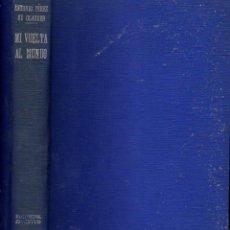 Libros antiguos: A. PÉREZ DE OLAGUER : MI VUELTA AL MUNDO (JUVENTUD, 1934) PRÓLOGO DE JACINTO BENAVENTE.. Lote 108727563