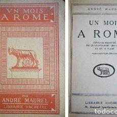 Libros antiguos: MAUREL, ANDRÉ. UN MOIS A ROME. (HACIA 1930).. Lote 108862851