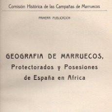 Libros antiguos: GEOGRAFIA DE MARRUECOS I - PROTECTORADOS Y POSESIONES DE ESPAÑA EN ÁFRICA (1935) CON FOTOGRAFÍAS. Lote 108905923