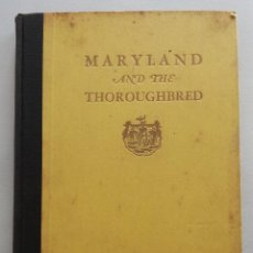 Libros antiguos: MARYLAND ANT THE THOROUGHBRED - D. STERETT GITTINGS (1932). Lote 108916607