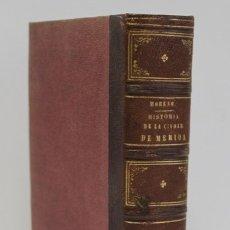 Libros antiguos: HISTORIA DE LA CIUDAD DE MERIDA. - MORENO DE VARGAS, BERNABÉ.. Lote 109024412
