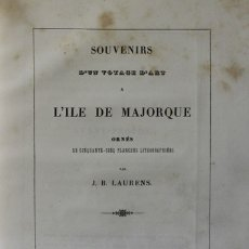 Libros antiguos: SOUVENIRS D'UN VOYAGE D'ART A L'ILE DE MAJORQUE - LAURENS, J. B.. Lote 109024464