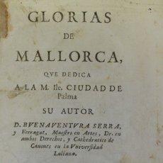 Libros antiguos: GLORIAS DE MALLORCA... TOMO PRIMERO [ÚNICO PUBLICADO.] - SERRA FERRAGUT, BUENAVENTURA.. Lote 109024420