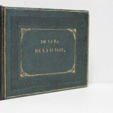Libros antiguos: CINQUANTES PRINCIPALES VUES PITTORESQUES EN MIGNATURE DE LA SUISSE, ACCOMPAGNÉES D'UN TEXTE EXPLICAT. Lote 109024428
