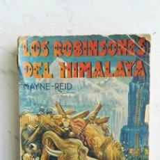 Libros antiguos: LOS ROBINSONES DEL HIMALAYA CAPITÁN MAYNE-REID. Lote 110163290