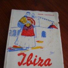 Libros antiguos: IBIZA Y FORMENTERA. GUÍA PARA EL VIAJERO. JUAN CASTELLÓ. PALMA DE MALLORCA, 1972.. Lote 110512435