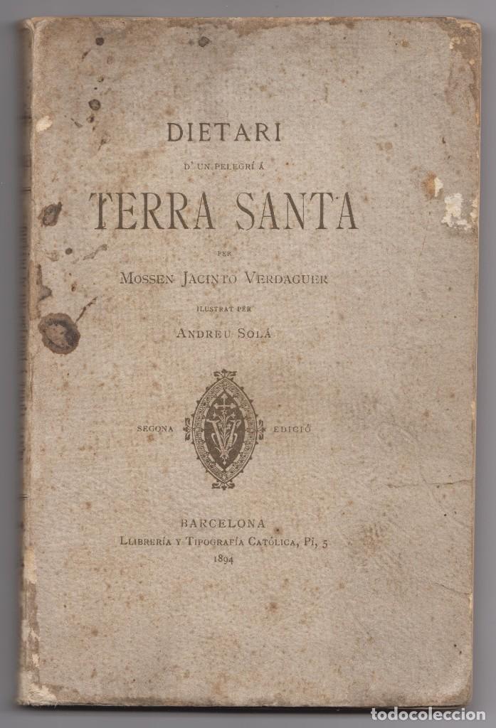 DIETARI D'UN PELEGRÍ A TERRA SANTA. MOSSEN JACINTO VERDAGUER. SEGONA EDICIÓ (1894) (Libros Antiguos, Raros y Curiosos - Geografía y Viajes)